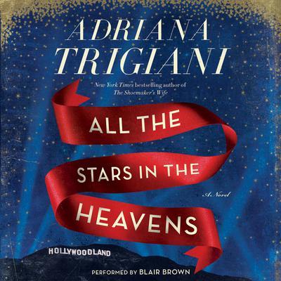 All the Stars in the Heavens: A Novel Audiobook, by Adriana Trigiani