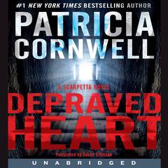 Depraved Heart: A Scarpetta Novel Audiobook, by Patricia Cornwell