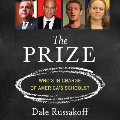 The Prize: Whos in Charge of Americas Schools? Audiobook, by Dale Russakoff