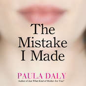 The Mistake I Made, by Paula Daly