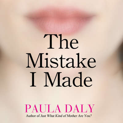 The Mistake I Made Audiobook, by Paula Daly
