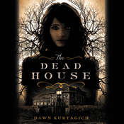 The Dead House Audiobook, by Dawn Kurtagich