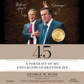 45: A Portrait of My Knucklehead Brother Jeb Audiobook, by Scott Dikkers, Peter Hilleren