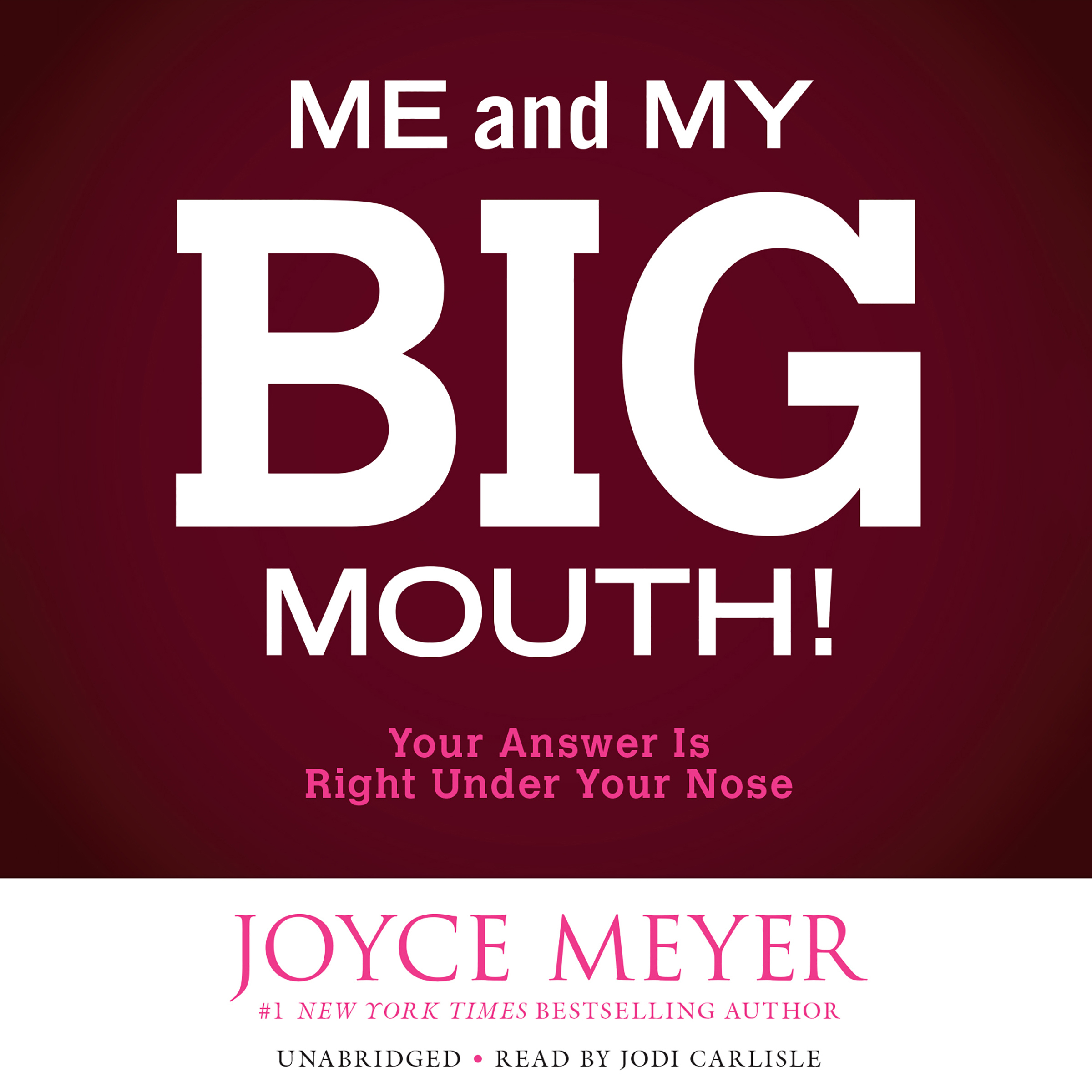 Printable Me and My Big Mouth!: Your Answer Is Right Under Your Nose Audiobook Cover Art