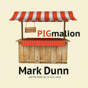 PIGmalion Audiobook, by Mark  Dunn
