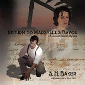 Return to Marshall's Bayou: A Dassas Cormier Mystery, by S. H.  Baker
