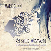Sister Women: Four Audio Plays about Southern Women, by Mark  Dunn