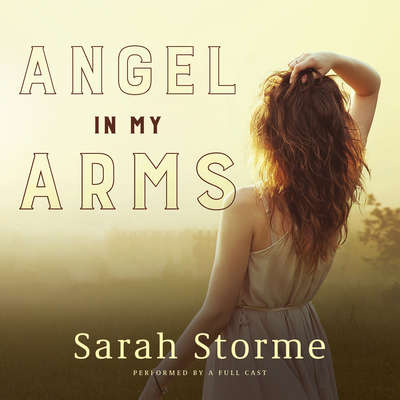 Angel in My Arms Audiobook, by Sarah Storme