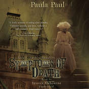 Symptoms of Death: A Dr. Alexandra Gladstone Mystery, by Paula Paul