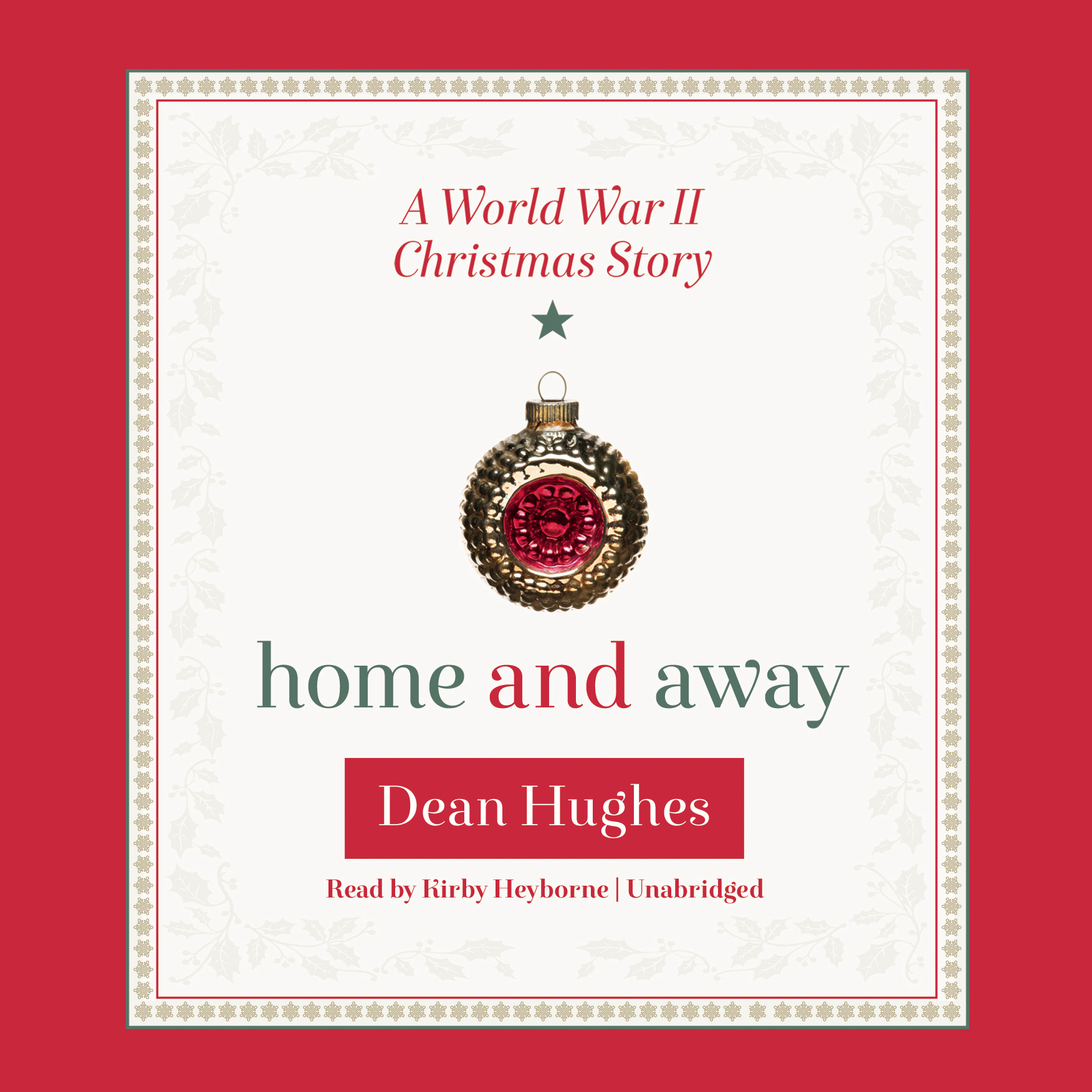 Printable Home and Away: A World War II Christmas Story Audiobook Cover Art