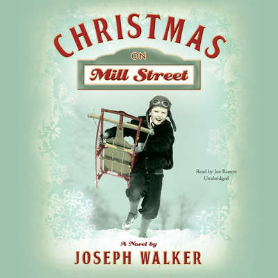 Christmas on Mill Street: A Novel Audiobook, by Joseph  Walker