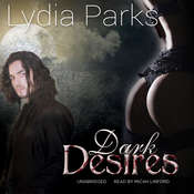 Dark Desires Audiobook, by Lydia Parks