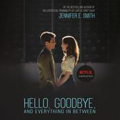 Hello, Goodbye, and Everything in Between, by Jennifer E. Smith