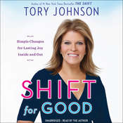 Shift for Good: Simple Changes for Lasting Joy Inside and Out Audiobook, by Tory Johnson