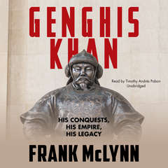 Genghis Khan: His Conquests, His Empire, His Legacy Audiobook, by