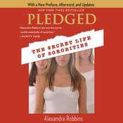 Pledged: The Secret Life of Sororities Audiobook, by Alexandra Robbins