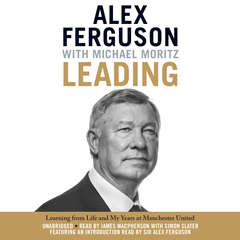 Leading: Learning from Life and My Years at Manchester United Audiobook, by Alex Ferguson, Michael Moritz