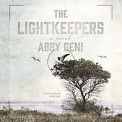 The Lightkeepers: A Novel, by Abby Geni