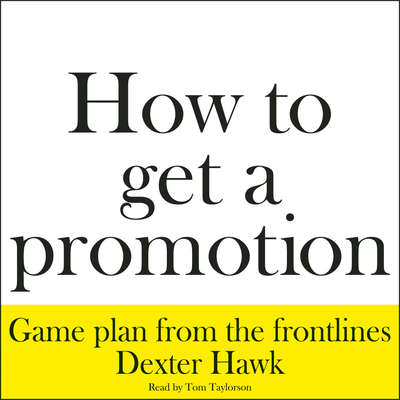 How to Get a Promotion Audiobook, by Dexter Hawk