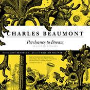 Perchance to Dream: Selected Stories Audiobook, by Charles Beaumont