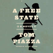 A Free State, by Tom Piazza