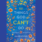 151 Things God Cant Do Audiobook, by Maisie Sparks