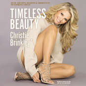 Timeless Beauty: Over 100 Tips, Secrets, and Shortcuts to Looking Great Audiobook, by Christie Brinkley