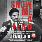 Show Me a Hero: A Tale of Murder, Suicide, Race, and Redemption Audiobook, by Lisa Belkin