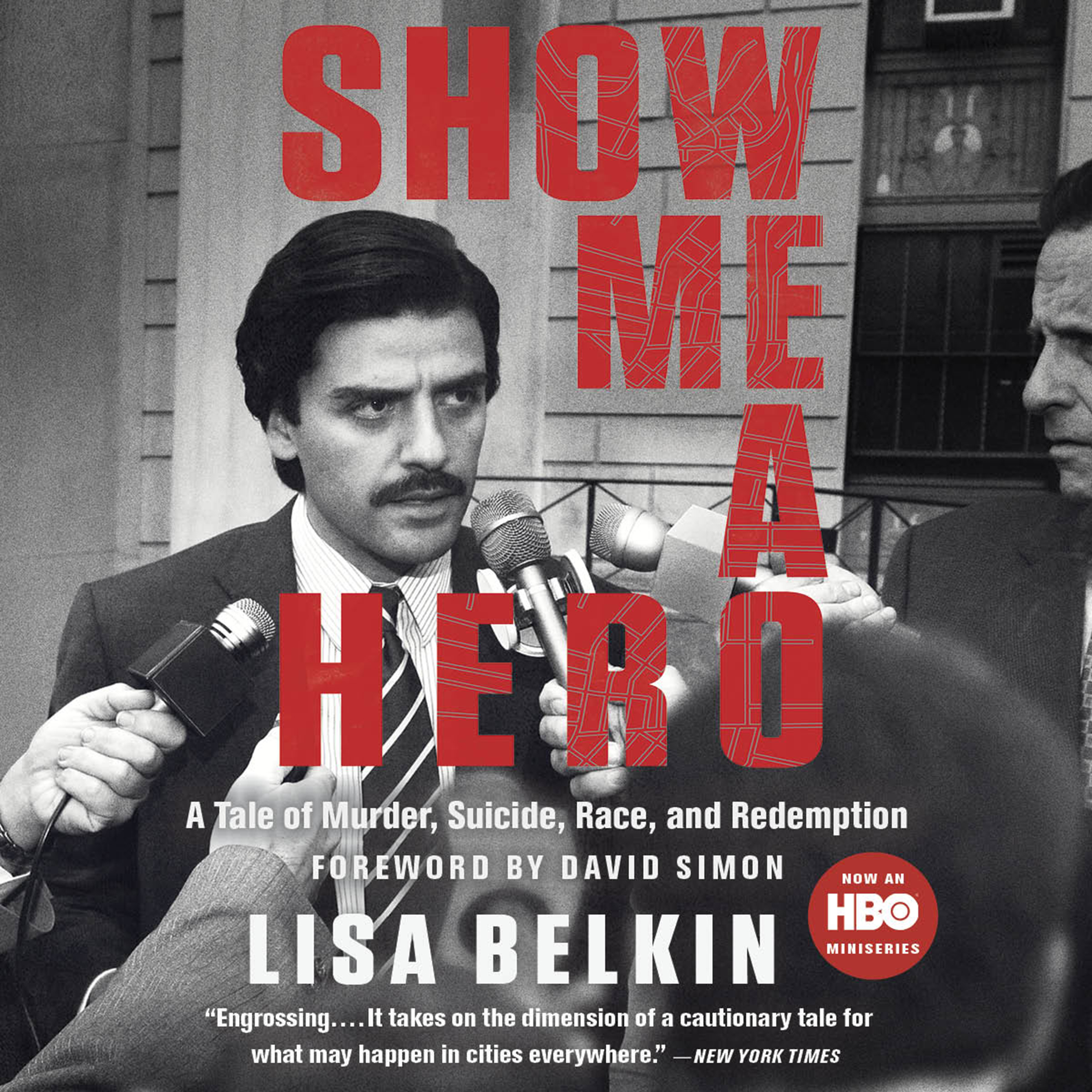 Printable Show Me a Hero: A Tale of Murder, Suicide, Race, and Redemption Audiobook Cover Art