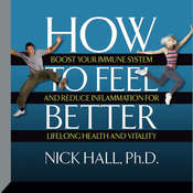 How to Feel Better: Boost Your Immune System and Reduce Inflammation for Lifelong Health and Vitality Audiobook, by Nick Hall