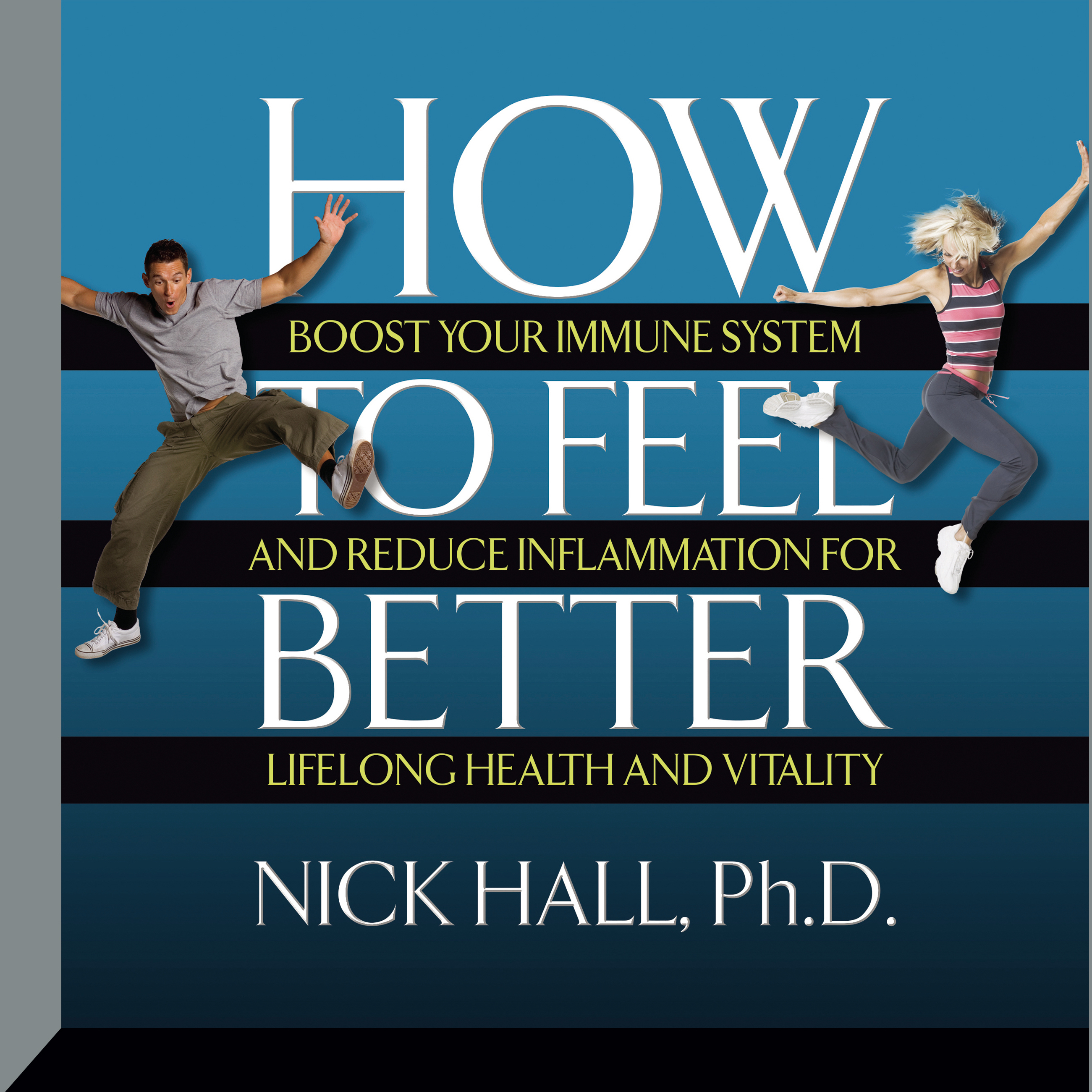 Printable How to Feel Better: Boost Your Immune System and Reduce Inflammation for Lifelong Health and Vitality Audiobook Cover Art