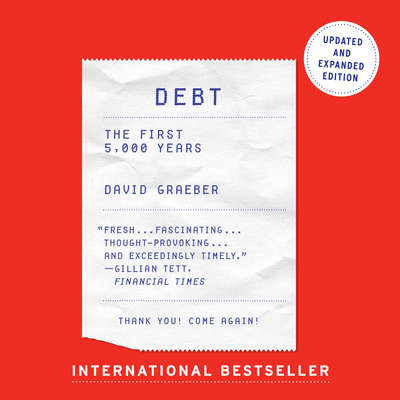 Debt - Updated and Expanded: The First 5,000 Years Audiobook, by