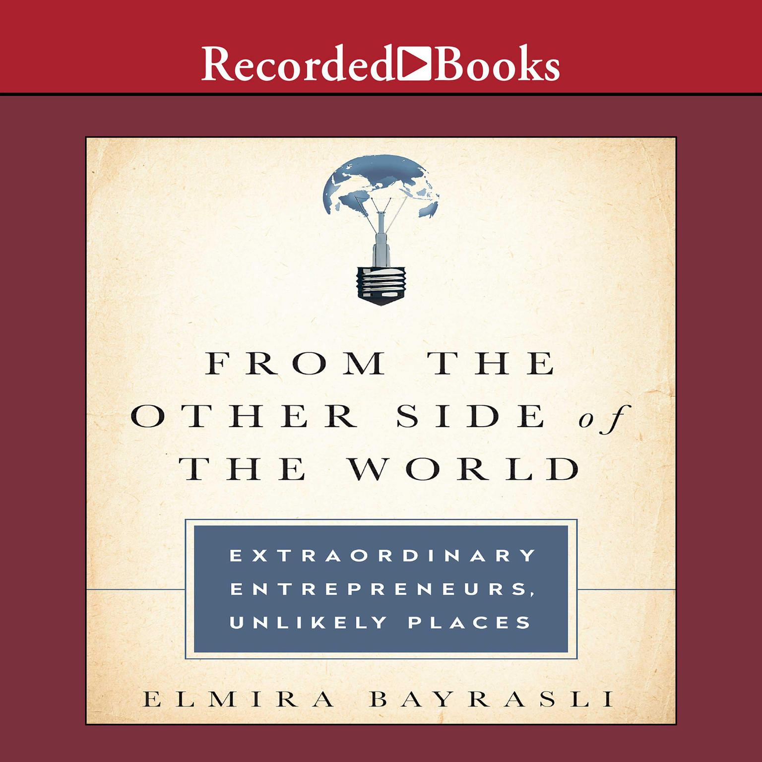 Printable From the Other Side of the World: Extraordinary Entrepreneurs, Unlikely Places Audiobook Cover Art