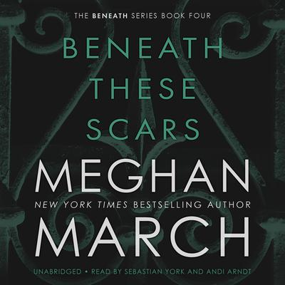 Beneath These Scars Audiobook, by Meghan March