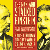 The Man Who Stalked Einstein: How Nazi Scientist Philipp Lenard Changed the Course of History Audiobook, by Bruce J.  Hillman, Birgit Ertl-Wagner, Bernd C. Wagner