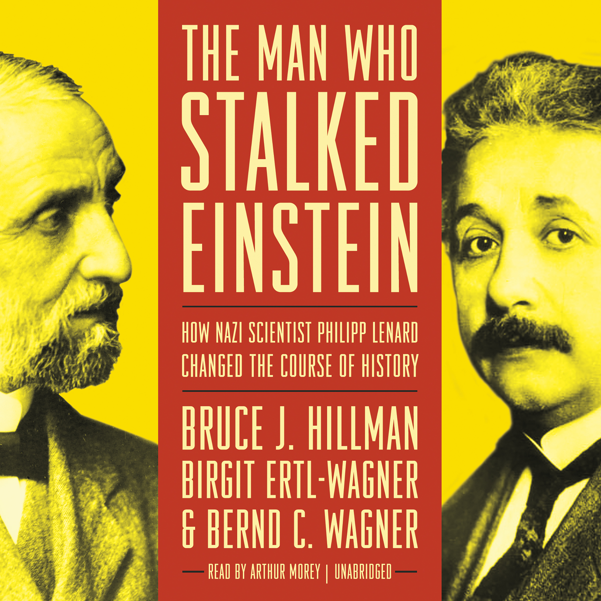 Printable The Man Who Stalked Einstein: How Nazi Scientist Philipp Lenard Changed the Course of History Audiobook Cover Art