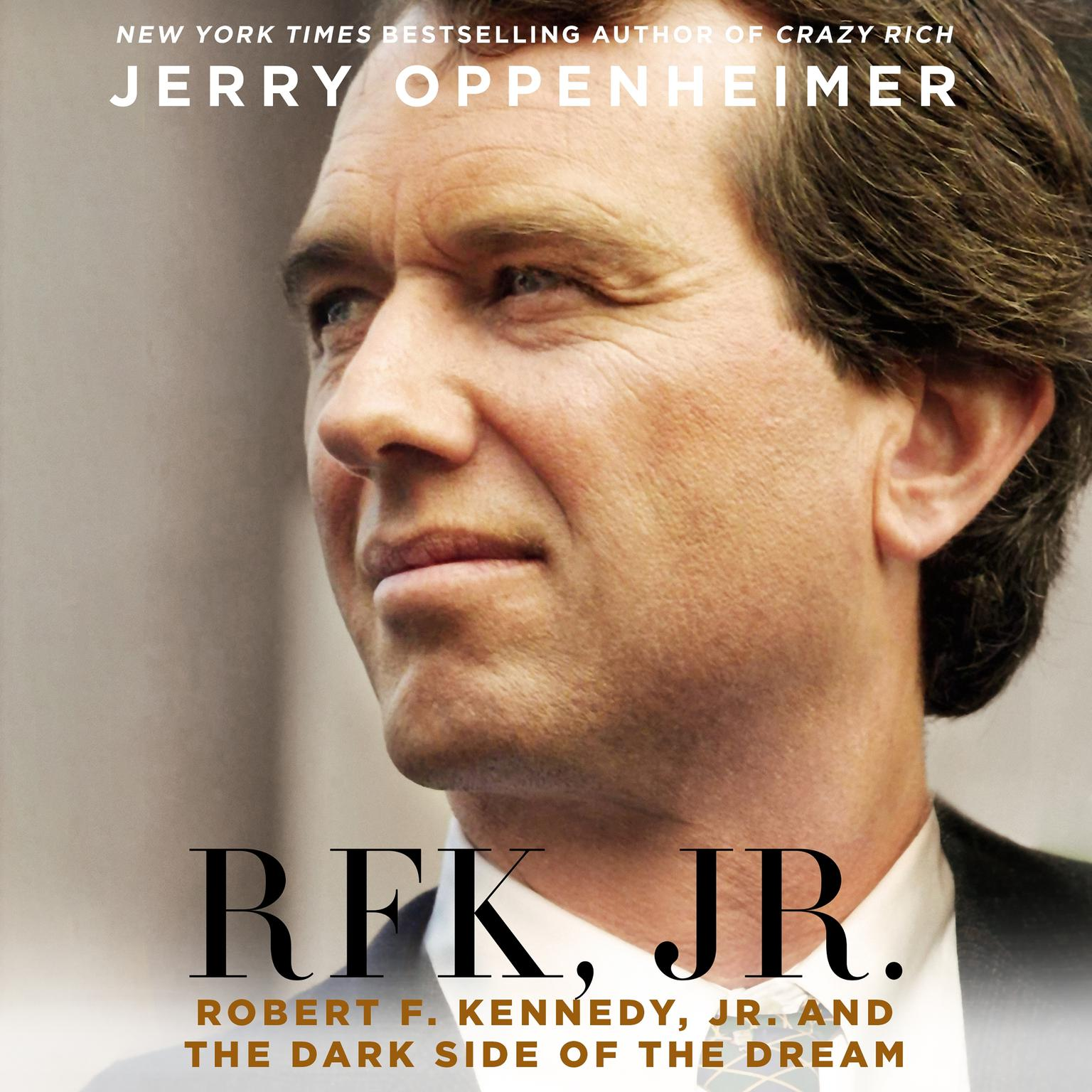 Printable RFK Jr.: Robert F. Kennedy Jr. and the Dark Side of the Dream Audiobook Cover Art