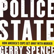 Police State: How Americas Cops Get Away with Murder, by Gerry Spence