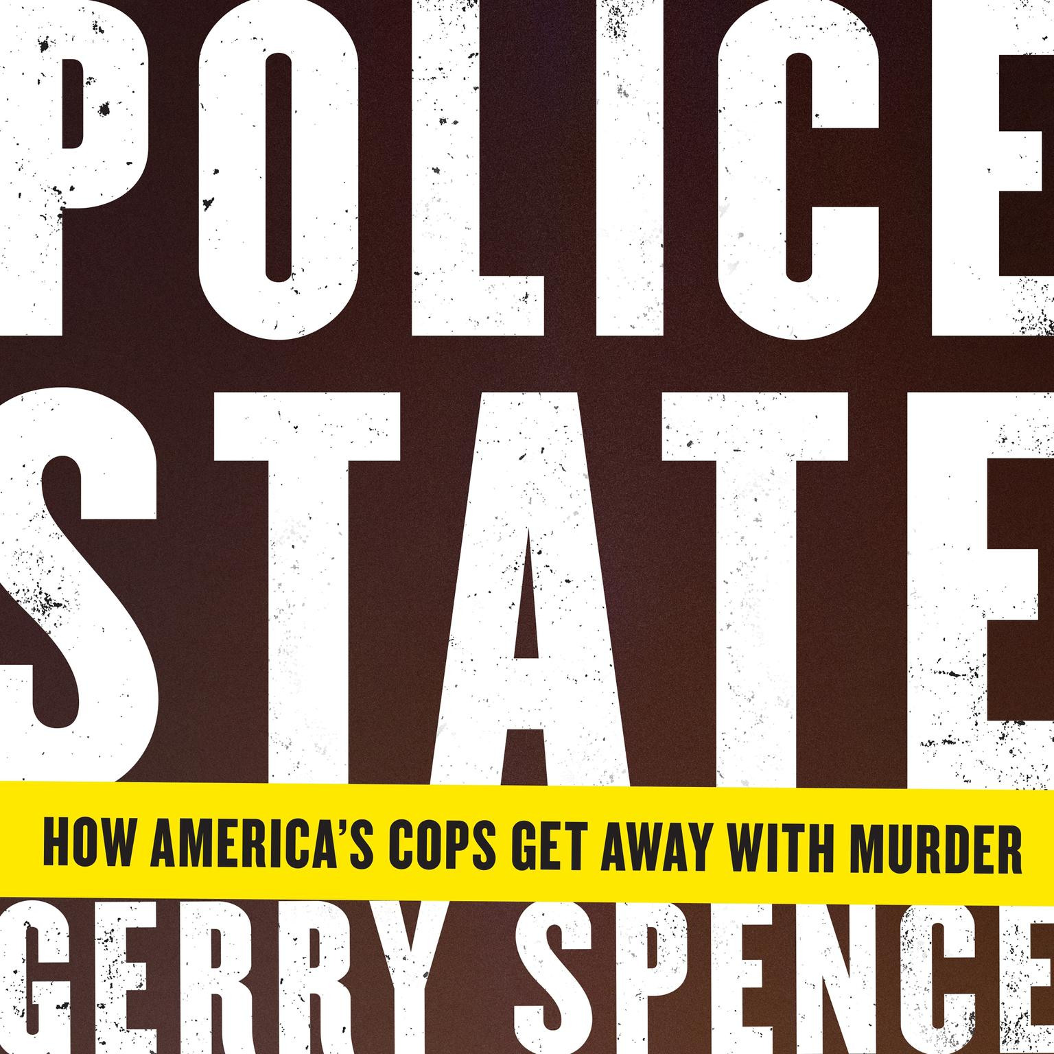 Printable Police State: How America's Cops Get Away with Murder Audiobook Cover Art