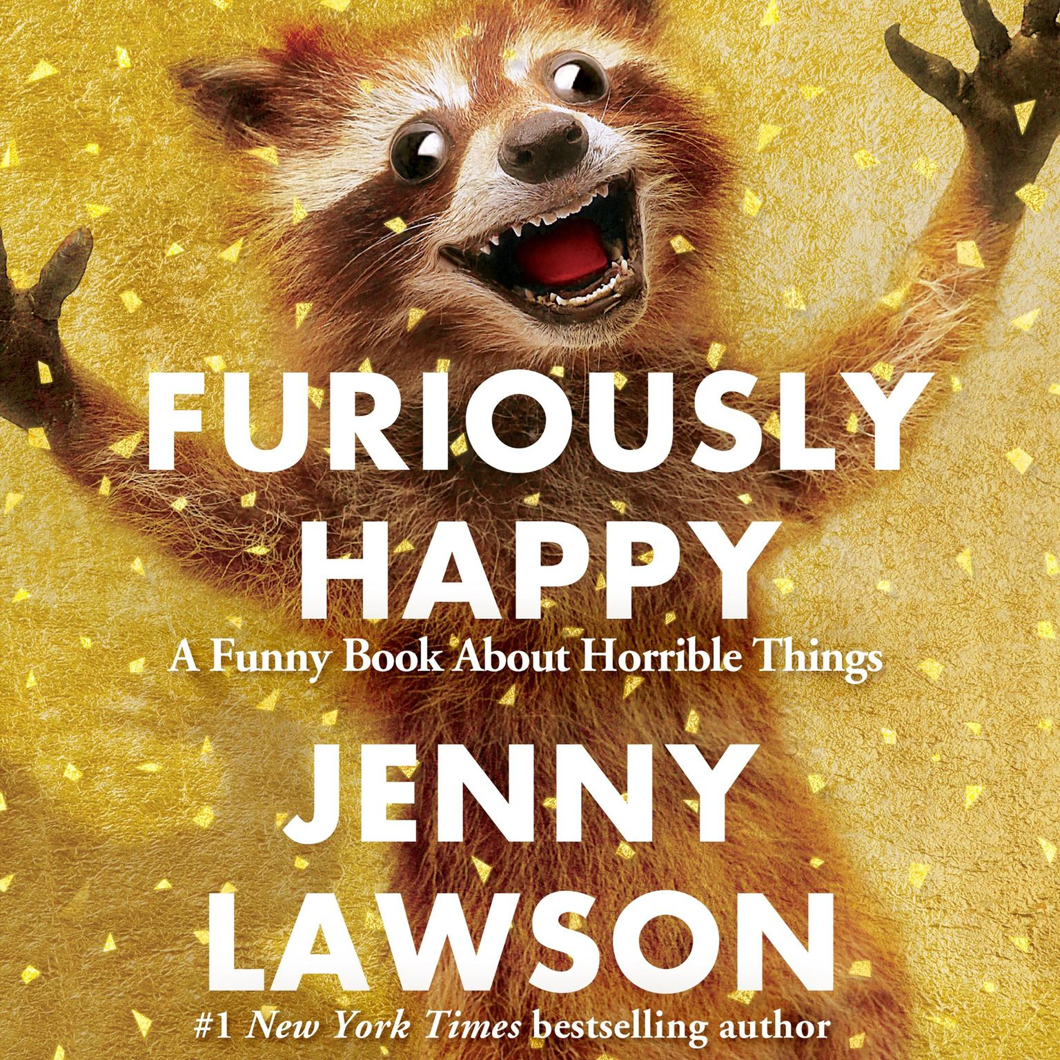 Printable Furiously Happy: A Funny Book About Horrible Things Audiobook Cover Art