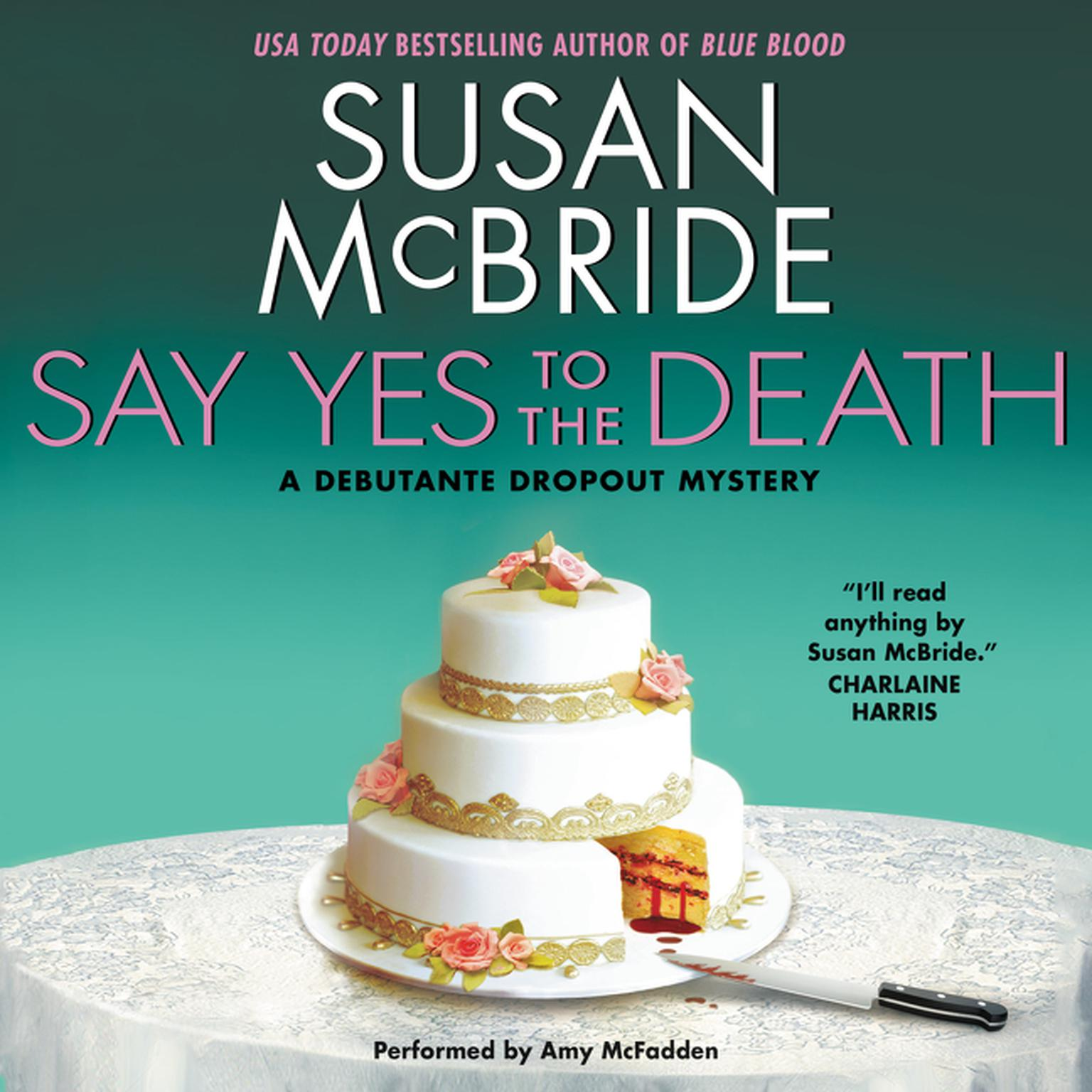 Printable Say Yes to the Death: A Debutante Droput Mystery Audiobook Cover Art