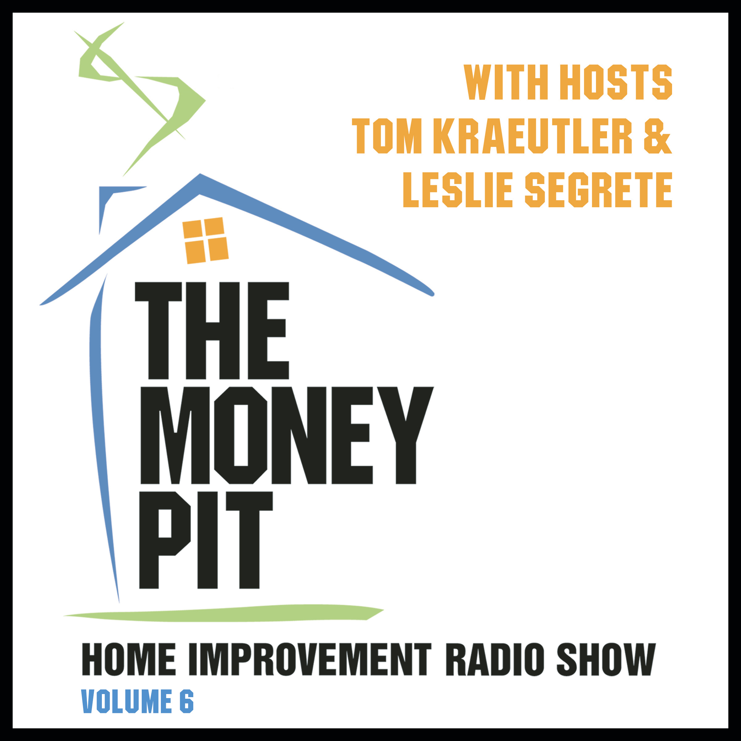 Printable The Money Pit, Vol. 6: With Hosts Tom Kraeutler & Leslie Segrete Audiobook Cover Art