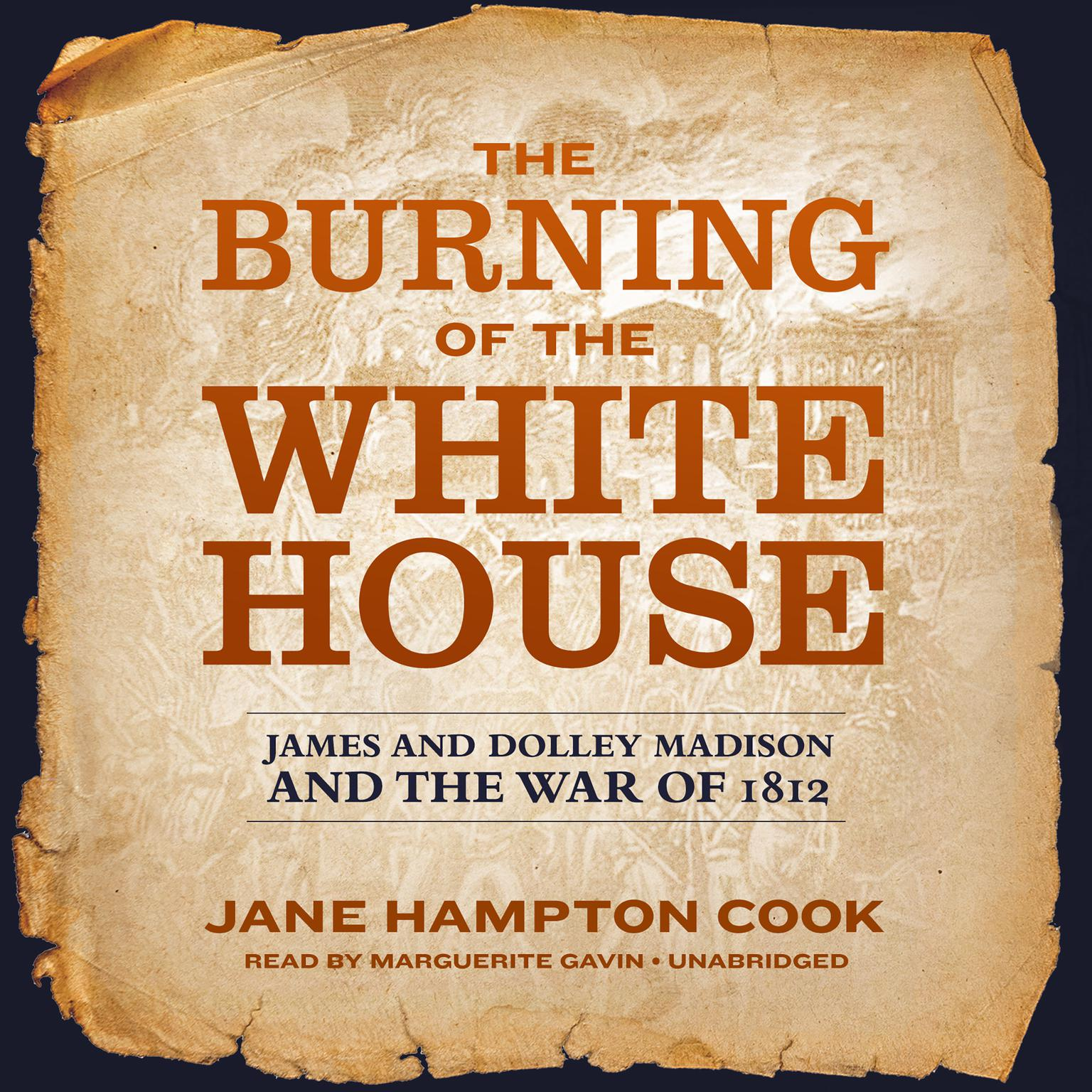 Printable The Burning of the White House: James and Dolley Madison and the War of 1812 Audiobook Cover Art