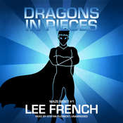 Dragons in Pieces Audiobook, by Lee French