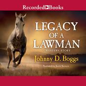 Legacy of a Lawman: A Western Story, by Johnny D. Boggs