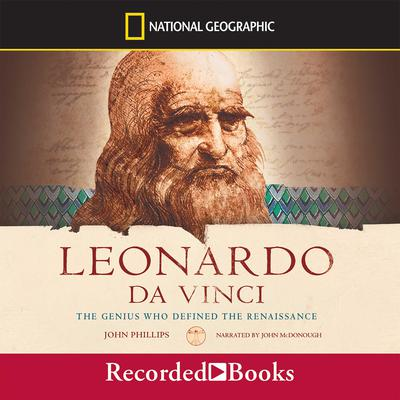 Leonardo da Vinci: The Genius Who Defined the Renaissance Audiobook, by John Phillips