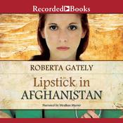 Lipstick in Afghanistan Audiobook, by Roberta Gately