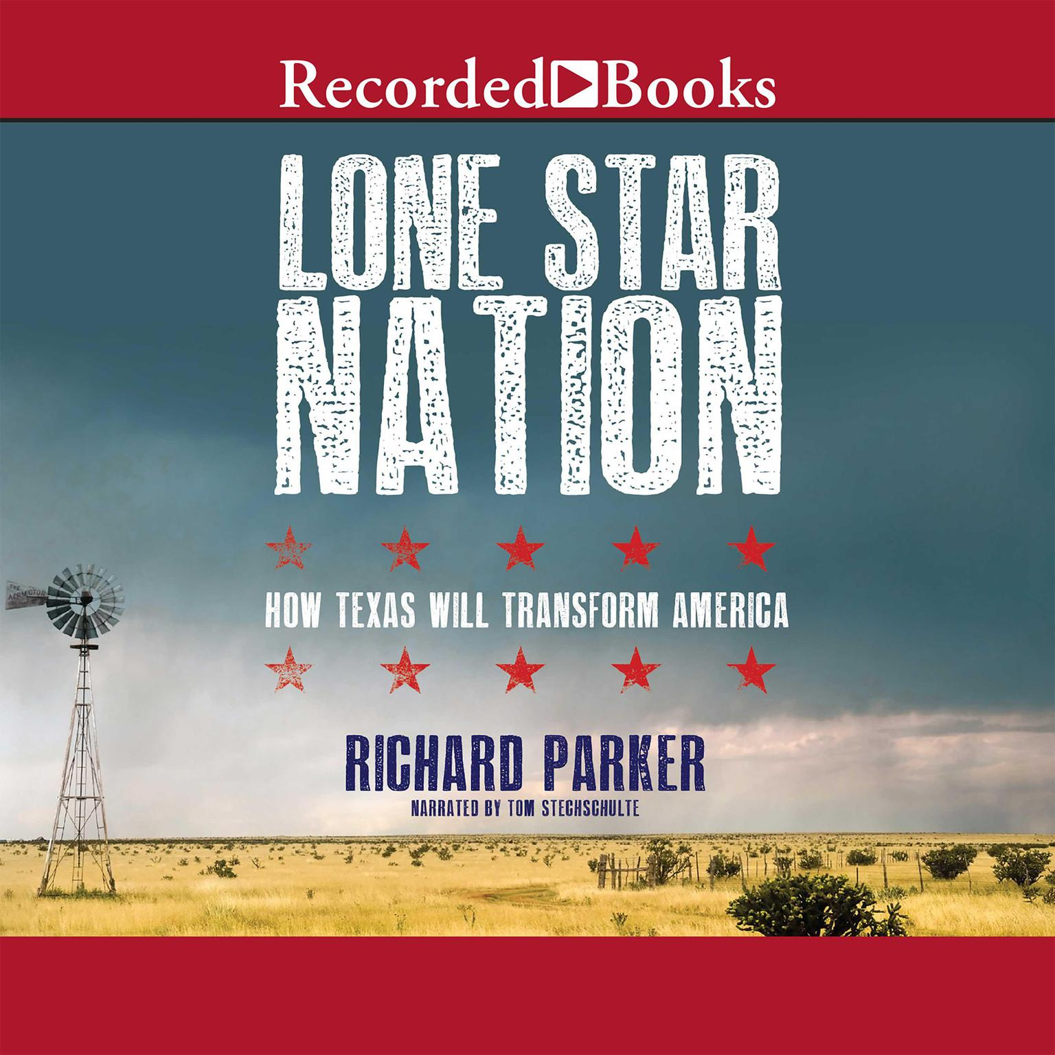 Printable Lone Star Nation: How Texas Will Transform America Audiobook Cover Art
