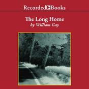The Long Home Audiobook, by William Gay