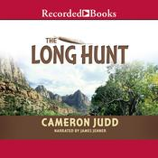 The Long Hunt Audiobook, by Cameron Judd